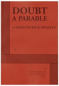By John Patrick Shanley: Doubt: A Parable - -Dramatist's Play Service-