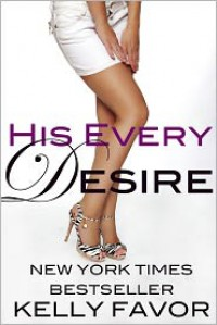 His Every Desire (For His Pleasure, Book 7) - Kelly Favor