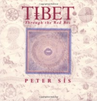 Tibet Through the Red Box (Caldecott Honor Book) - Peter Sís