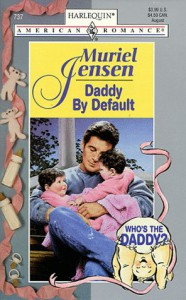 Daddy by Default (Who's the Daddy?, #1) - Muriel Jensen