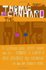 The Lime Works: A Novel - Thomas Bernhard