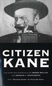 Citizen Kane - Orson Welles, Herman J. Mankiewicz