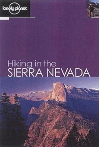 Lonely Planet Hiking in the Sierra Nevada - Lonely Planet, Kimberley O'Neil, John Mock