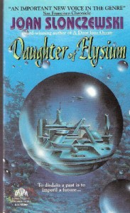 Daughter of Elysium - Joan Slonczewski