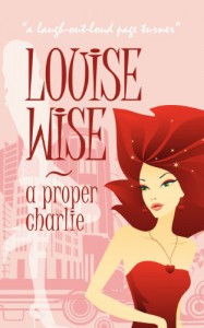 A Proper Charlie - Louise Wise