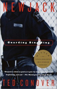 Newjack: Guarding Sing Sing - Ted Conover