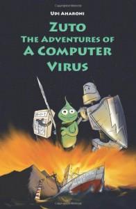 Zuto: The Adventures of a Computer Virus - Udi Aharoni