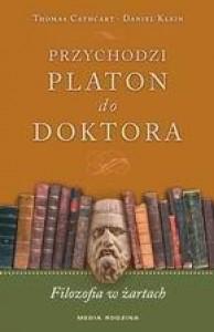 Przychodzi Platon do doktora. Filozofia w żartach - Thomas Cathcart, Daniel Klein, Krzysztof Puławski