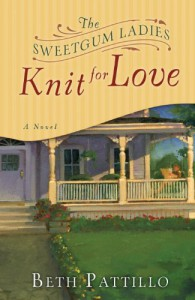 The Sweetgum Ladies Knit for Love - Beth Pattillo
