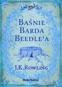 Baśnie Barda Beedle'a - J.K. Rowling
