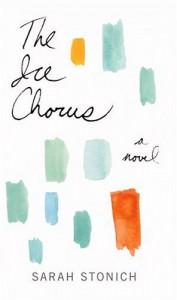 The Ice Chorus - Sarah Stonich