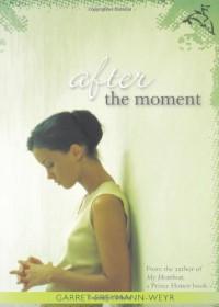 After the Moment - Garret Freymann-Weyr