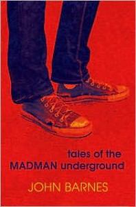 Tales of the Madman Underground: An Historical Romance 1973 -