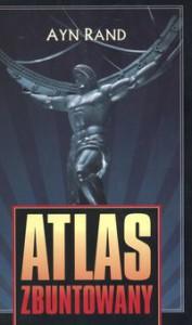 Atlas zbuntowany - Ayn Rand, Iwona Michałowska