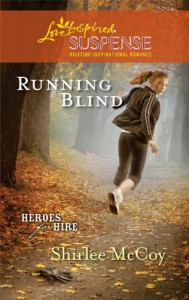 Running Blind (Love Inspired Suspense) - Shirlee McCoy