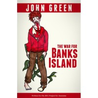 The War for Banks Island (Zombicorns, #2) - John Green