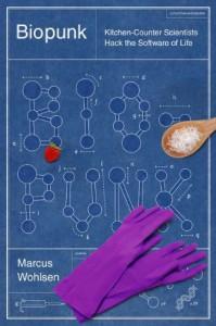 Biopunk - Marcus Wohlsen