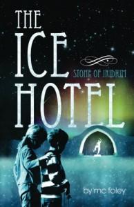 The Ice Hotel - M.C. Foley
