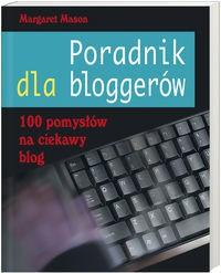 Poradnik dla bloggerów. 100 pomysłów na ciekawy blog - Margaret Mason