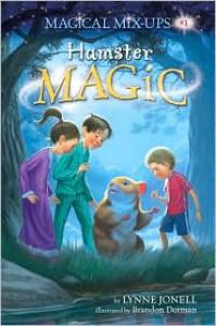 Hamster Magic - Lynne Jonell, Brandon Dorman