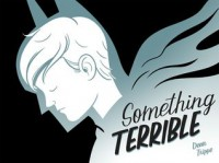 Something Terrible - Dean Trippe