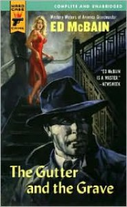 The Gutter and the Grave (Hard Case Crime #15) - Ed McBain