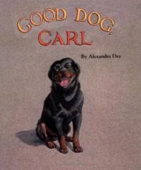 Good Dog, Carl - Alexandra Day