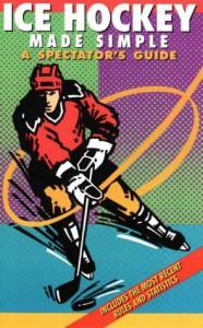 Ice Hockey Made Simple: A Spectator's Guide - P.J. Harari, Dave Ominsky