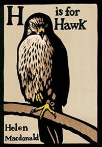H is for Hawk - Helen Macdonald