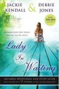 Lady in Waiting: Becoming God's Best While Waiting for Mr. Right - Jackie Kendall, Debbie Jones