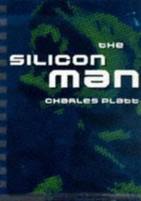 The Silicon Man (Cortext.) - Charles Platt