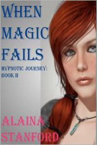 When Magic Fails - Alaina Stanford