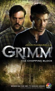 Grimm - The Chopping Block - John Passarella