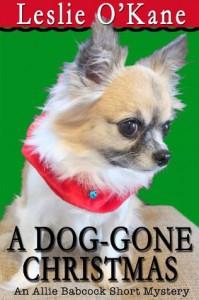 A DOG-GONE CHRISTMAS: Allie Babcock Short Story (Allie Babcock Mysteries) - Leslie O'Kane