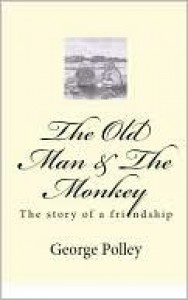 The Old Man & The Monkey - George Polley