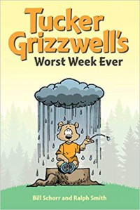Tucker Grizzwell's Worst Week Ever - Bill Schorr, Ralph Smith