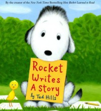 Rocket Writes a Story [Rocket Writes a Story] by Tad Hills (Author, Illustrator) - N/A