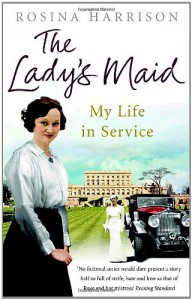 The Lady's Maid: My Life in Service - Rosina Harrison