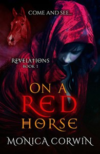On a Red Horse: A Paranormal Romance (Revelations Book 1) - Monica Corwin