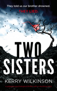 Two Sisters: A gripping psychological thriller with a shocking twist - Kerry Wilkinson