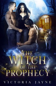 The Witch of the Prophecy - Victoria Jayne