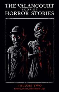 The Valancourt Book of Horror Stories: Volume Two - Nevil Shute, Mary Elizabeth Braddon, Michael P. Kube-McDowell