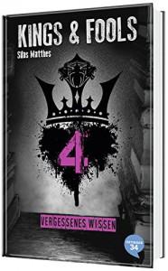 Kings & Fools. Vergessenes Wissen: Band 4 - Natalie Matt, Silas Matthes