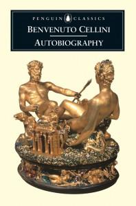 The Autobiography of Benvenuto Cellini - Benvenuto Cellini, George Bull