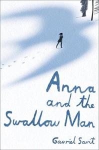 Anna and the Swallow Man - Gavriel Savit