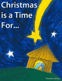 Christmas is a Time For... (A Children's Bedtime Story) - Preston Gerber