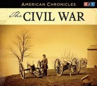 NPR American Chronicles: The Civil War - (U.S.) National Public Radio Inc.