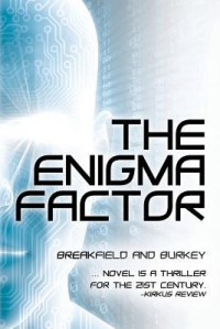 The Enigma Factor (The Enigma Factor Series) (Volume 1) - Charles V Breakfield, Roxanne E Burkey