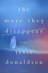 The More They Disappear: A Novel - Jesse Donaldson