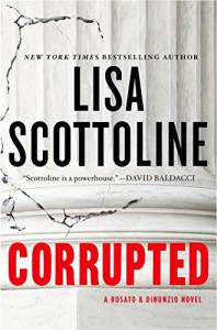 Corrupted (A Rosato & DiNunzio Novel) - Lisa Scottoline